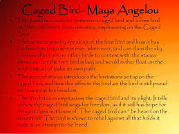 caged bird a angelou caged bird a angeloubull this poem is a contrast between a caged bird and