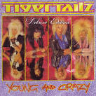 Young and Crazy [Bonus CD] [Deluxe Edition]