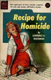recipe for homicide by lawrence g cover art by verne tossey blurr take equal parts of terror pion suspense stir well add chill before