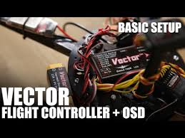 vector flight controller osd basic setup flite test