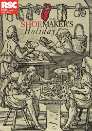 meet the contemporaries royal shakespeare company thomas dekker s the shoemakers holiday poster from 2014 showing shoemakers at work