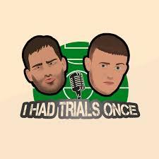 I Had Trials Once...