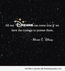 Dreams Sayings Quotes Best Of Dreamscometruewaltdisneyquotessayingspics