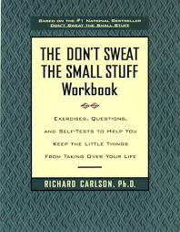 Don T Sweat The Small Stuff Quotes Mesmerizing The Don't Sweat The Small Stuff Workbook Exercises Questions And