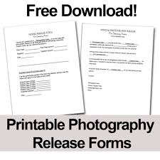 Print Release Forms Print These Free Photography Release Forms To Give Your Clients 10