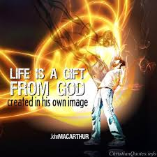 John MacArthur Quote Life is a Gift from God