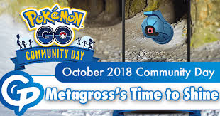 October 2018 Community Day Metagrosss Time To Shine