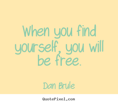 Free Quotes Dan Brule picture sayings When you find yourself you will be free 76