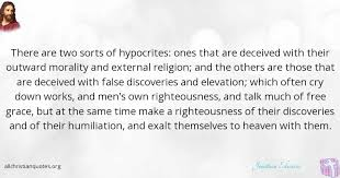 Hypocrite Christian Quotes Best Of Jonathan Edwards Quote About Hypocrites Religion Righteousness