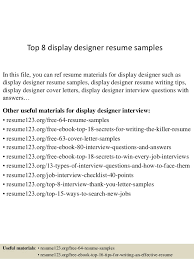 Top 8 display designer resume samples In this file, you can ref resume  materials for ...