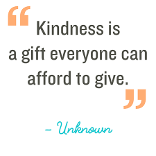 The very nature of kindness is to spread. Random Acts Of Kindness Kindness Quotes