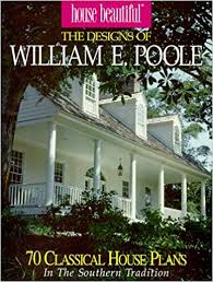 william poole house plans. Beautiful House The Designs Of William E Poole 70 Romantic House Plans In The Classic  Tradition House Beautiful Poole Home Planners Inc 9781881955405  Inside Poole I