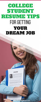 College Student Resume Tips For Getting Your Dream Job
