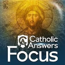 Catholic Answers Focus