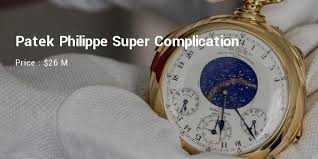 10 most expensive gold watches for men successstory patek philippe super complication