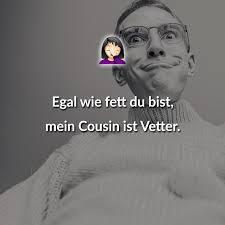 ᐅ Egal Wie Fett Du Bist Mein Cousin Ist Vetter