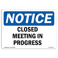 Osha Notice Sign Closed Meeting In Progress Choose From