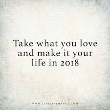 Deep Life Quotes Take What You Love and Make It Deep life quotes Thoughts and 93