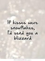 Snowflake Love Quotes Awesome If Kisses Were Snowflakes I'd Send You A Blizzard Love Quotes On
