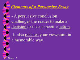 begin a clear statement of your opinion or position  elements of a persuasive essay t for several reasons marijuana should not be legalized