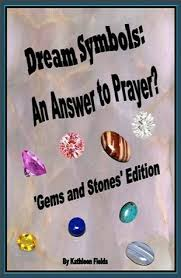 Dream Symbols: An Answer to Prayer? by Kathleen Fields