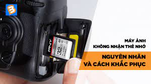 Máy ảnh không nhận thẻ nhớ - Nguyên nhân và cách khắc phục