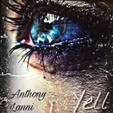 Anthony Lanni - Yell | Play on Anghami