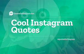 Cool Instagram Quotes Savage Clever Inspiring And More