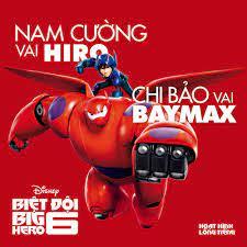 BIỆT ĐỘI BIG HERO 6 (2014) Ca sĩ Nam... - Hoạt hình lồng tiếng