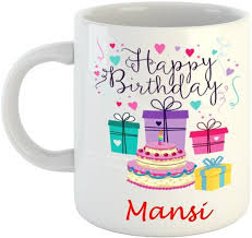 Dream Web Happy Birthday Mansi Ceramic Mug Price In India Buy