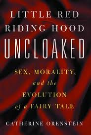 little red riding hood uncloaked sex morality and the evolution  114476