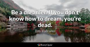 Dreamer Quotes Classy Dreamer Quotes BrainyQuote