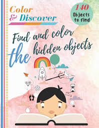 Hidden objects in puzzle pictures: Color And Discover Find And Color The Hidden Objects Coloring Book And Hidden Objects Hidden Pictures Search And Find Picture Puzzles 140 Objects To Find For Kids Ages 4 8 Tipo Ilias
