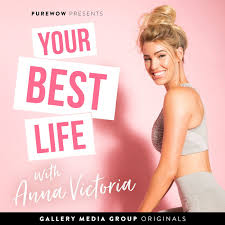 Your Best Life with Anna Victoria