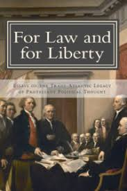 for law and for liberty the davenant institute the proceedings of our 2015 convivium irenicum were published in 2016 as for law and for liberty essays on the trans atlantic legacy of protestant