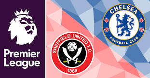 Sheffield United vs Chelsea Live Stream Premier League Match, Predictions and Betting Tips