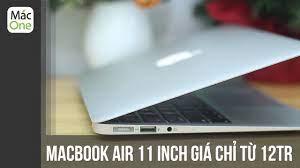 Tổng quan Macbook Air 11 inch - Giá siêu rẻ - Chỉ từ 12tr - YouTube