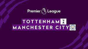 Pronostico Tottenham Hotspur - Manchester City: City alla ricerca della  svolta