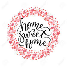 Home Sweet Home - Hand Schriftzug Mit Herz. Vorlage Für Grußkarten, Poster,  Drucken. Lizenzfrei Nutzbare Vektorgrafiken, Clip Arts, Illustrationen.  Image 94431080.
