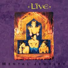 <b>Mental Jewelry</b> - Album by <b>Live</b> | Spotify