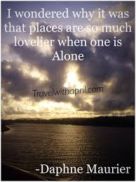 Travel Alone Quotes Gorgeous Travel Alone Quotes Quotes Of The Day Travel Alone Quotes