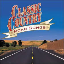 Songs For The Road Classic Country Road Songs