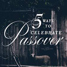 Christian Poster Ideas 5 Easy Ideas To Celebrate Passover For Every Christian Ever Thine Home