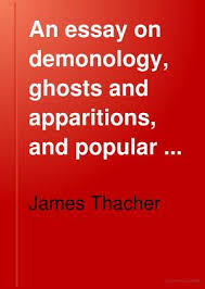 retro an essay on demonology ghosts and apparitions and  retro an essay on demonology ghosts and apparitions and popular superstitions by james thacher converted to the kindle at retroread