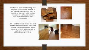 prefinished hardwood flooring this is applied directly to the material by the manufacturer before it