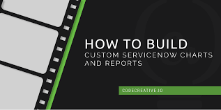 Servicenow Custom Charts How To Build Custom Servicenow Charts And Reports Video