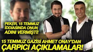 Sedat Peker'in gündemi sarsan 15 Temmuz iddialarında adı geçen Ahmet Onay'dan  dikkat çeken sözler! - YouTube