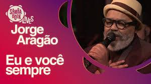 Eu e Você Sempre - Jorge Aragão (Sambabook Lives) - YouTube