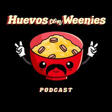 Huevos Con Weenies Podcast