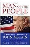 <b>Man of</b> the People the Life of John McCain: <b>Paul Alexander</b> ...